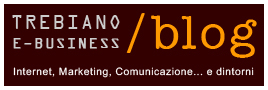 Trebiano E-business Blog: Internet, Marketing, Comunicazione... e dintorni